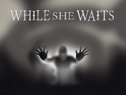 Image for While She Waits