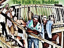 The Folk You Buddies