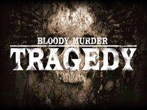 Bloody Murder Tragedy