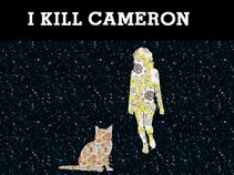 I Kill Cameron
