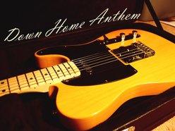 Down Home Anthem