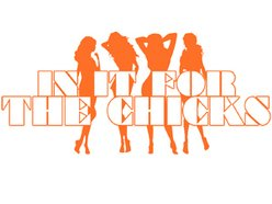Image for In It for the Chicks