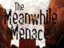 The Meanwhile Menace