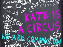 Kate is a Circus