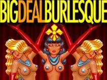 BIG DEAL BURLESQUE