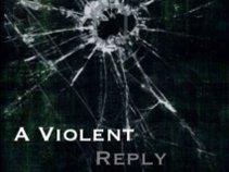 A Violent Reply