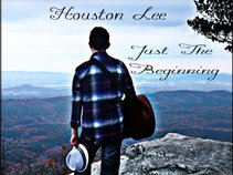 "Houston Lee ""Just The Beginning"""