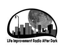 Life Improvement Radio After Dark