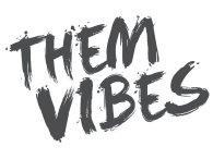 Them Vibes
