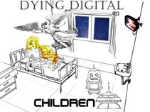 Dying Digital Children