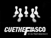 Cue The Fiasco