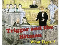 Trigger and the Hitmen