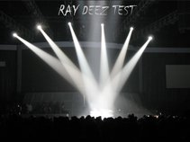 Ray Deez Test