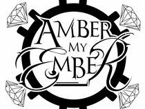 Amber My Ember