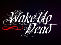 Wake Up Dead