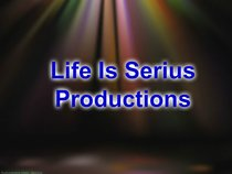 Life Is Serius Productions