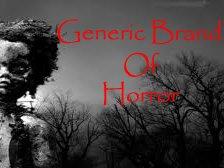 Generic Brand of Horror
