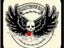 Bulletproof Rose