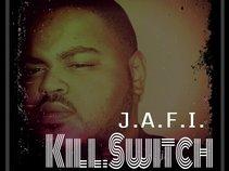 J.A.F.I. Kill.Switch