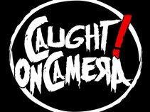 Caught!OnCamera
