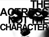 The Actress Not The Character