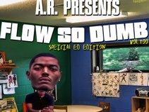 A.R( Mr.Flow So Dumb)