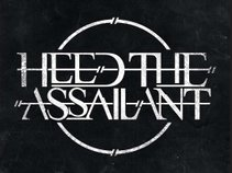 Heed The Assailant