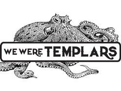 We Were Templars