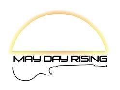MAY DAY RISING