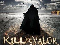 Kill The Valor