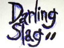 Darling Slag