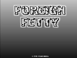 Foreign Fetty