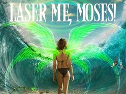 Image for Laser Me, Moses!