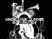 UNDER THE PLEDGE OF SECRECY