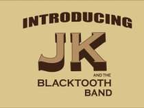 JK & The Blacktooth Band