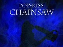 Pop-Kiss Chainsaw