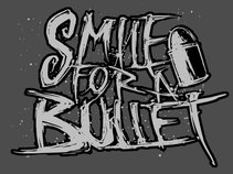 Smile For A Bullet