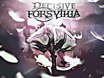 Decisive Forsythia