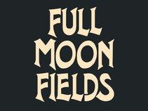 FULL MOON FIELDS