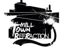 Mill Town Refraction