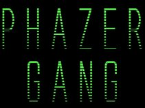 PHAZER GANG