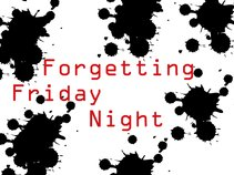 Forgetting Friday Night