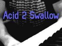 Acid2Swallow