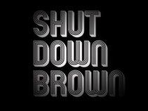 Shut Down Brown
