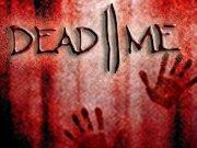 Dead II Me