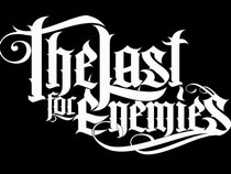 THE LAST FOR ENEMIES