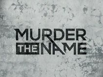 Murder The Name