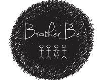Brother Be