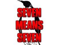 SEVEN MEANS SEVEN
