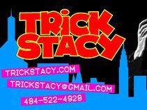 Trick Stacy
